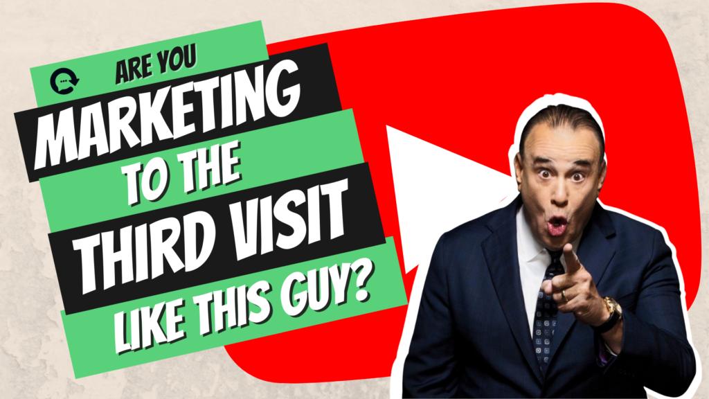 Marketing to the Third Visit